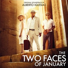 The Two Faces Of January OST (P.2) - Alberto Iglesias