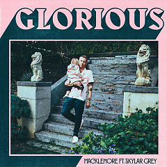 Glorious (Single) - Macklemore