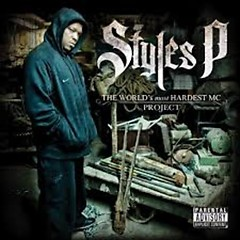 The World's Most Hardest Mc Project - Styles P