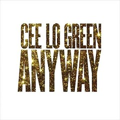 Anyway - EP - Cee Lo Green
