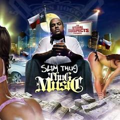 Thug Music (CD1) - Slim Thug