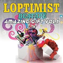 Amazing Gift  - Loptimist