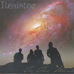 To The Stars - Resistor