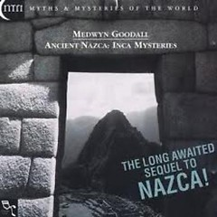 Ancient Nazca, Inca Mysteries