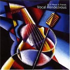 Vocal Rendezvous - Al Di Meola