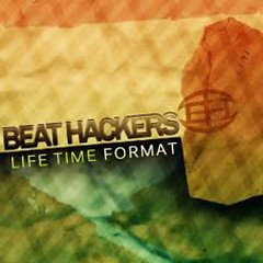 Life Time Format (EP) - Beat Hackers