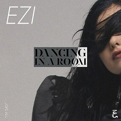 DaNcing In A RoOm (Single) - EZI