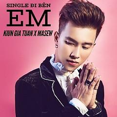 Đi Bên Em (Single) - Kiun Gia Tuấn, Masew