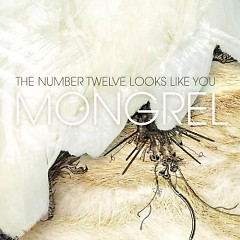 Mongrel - The Number Twelve Looks Like You