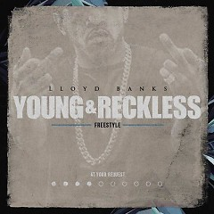 Young & Reckless Freestyle - Lloyd Banks