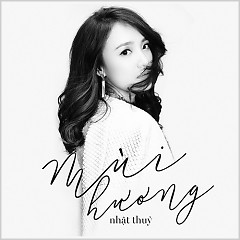 Mùi Hương (Single) - Nhật Thủy