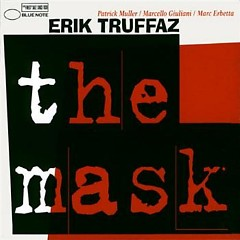 The Mask - Erik Truffaz