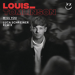 Miss You (Luca Schreiner Remix) - Louis Tomlinson