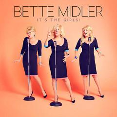 It's The Girls - Bette Midler