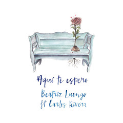 Aquí Te Espero (Single) - Beatriz Luengo