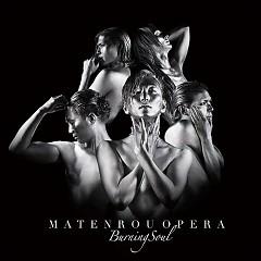 BURNING SOUL - Matenrou Opera