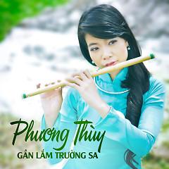 Album Gần Lắm Trường Sa - Phương Thùy (Nhóm Phù Sa)