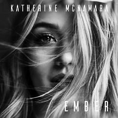 Ember (Single) - Katherine McNamara