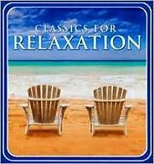Classics For Relaxation:  CD 1 Strings & Piano