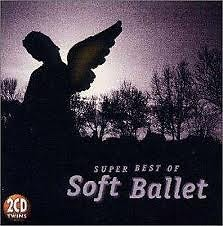 The Very Best Of Soft Ballet