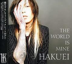 THE WORLD IS MINE - HAKUEI