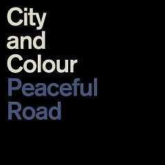 Peaceful Road (Single) - City and Colour
