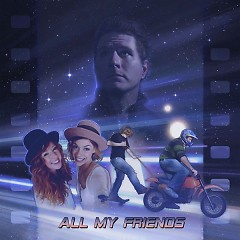 All My Friends (Single)