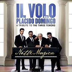 Notte Magica – A Tribute To The Three Tenors (Live) - Il Volo