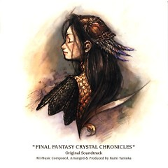 Final Fantasy Crystal Chronicles OST (CD 2) - Kumi Tanioka,Yae