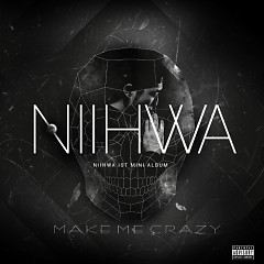Make Me Crazy - NiiHwa