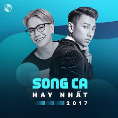 Song Ca Hay Nhất 2017 - Various Artists
