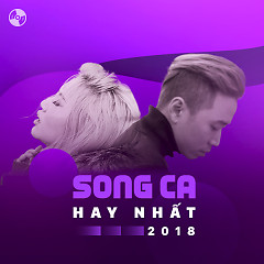 Song Ca Hay Nhất 2018 - Various Artists