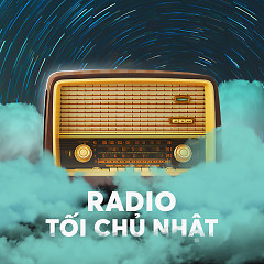Radio Tối Chủ Nhật (Kì 7) - Radio