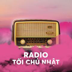 Bai hat Radio Tối Chủ Nhật (Kì 9)