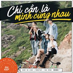 Chỉ Cần Là Mình Cùng Nhau (Here We Go) (Single) - Suni Hạ Linh, Kai Đinh, MONSTAR