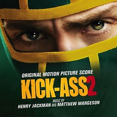 Kick-Ass 2 (Score) - Pt.2 - Henry Jackman,Matthew Marges