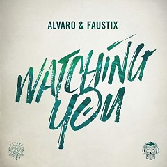 Watching You (Single) - Alvaro, Faustix