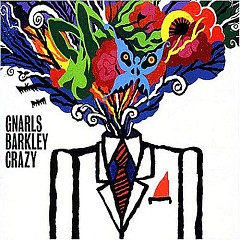 Crazy (Rmx) - Gnarls Barkley