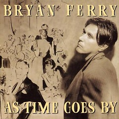 As Time Goes By - Bryan Ferry