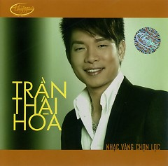 Nhạc Vàng Chọn Lọc - Trần Thái Hòa