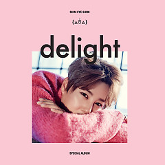 Delight  - Shin Hye Sung
