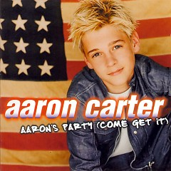 Aaron's Party (Come Get It) - Aaron Carter