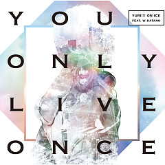 You Only Live Once - YURI!!! on ICE feat. w.hatano