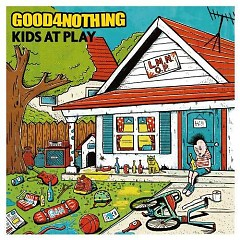 KIDS AT PLAY - GOOD4NOTHING