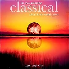Most Relaxing Classical Album in the World...Ever! CD2 No.1