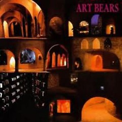 Art Bears (Revisited Disc 2) - Art Bears