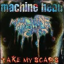 Take My Scars - Machine Head