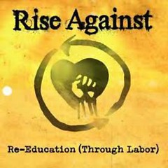 Re-Education (Through Labor) [CDS]  - Rise Against