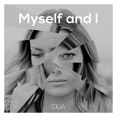 Myself and I (Single) - Cilia