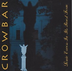 Sonic Excess In Its Purest Form - Crowbar